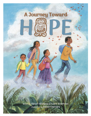 A Journey Toward Hope by by Victor Hinojosa & Coert Voorhees