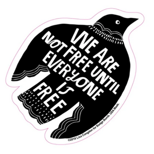 We Are Not Free Raven Big Sticker by Lisa Congdon