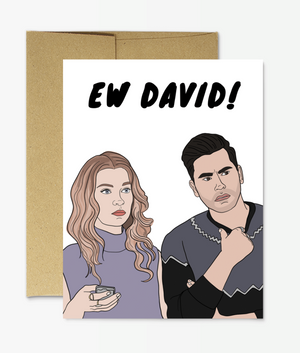"""Ew David!"" Card by Party Mountain Paper"