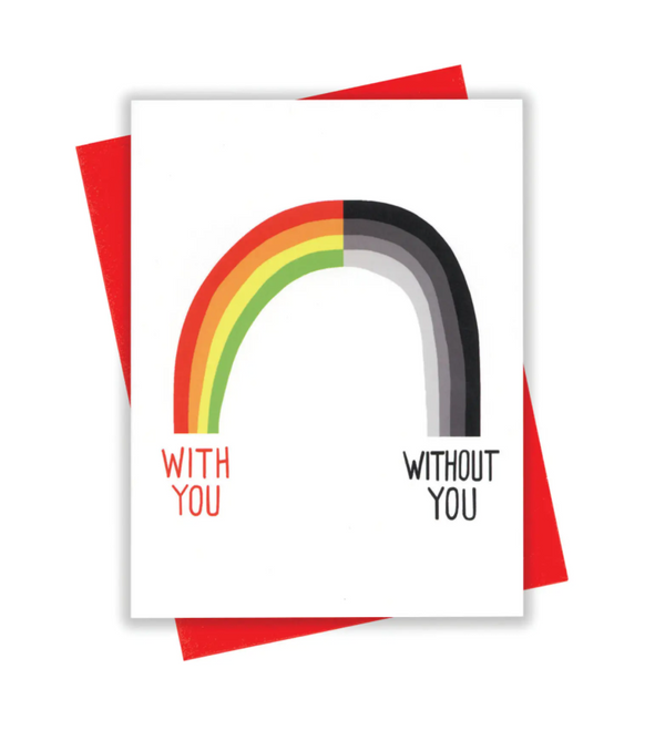 With/Out You Rainbow Card by xou