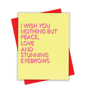 Peace Love Eyebrows Card by xou