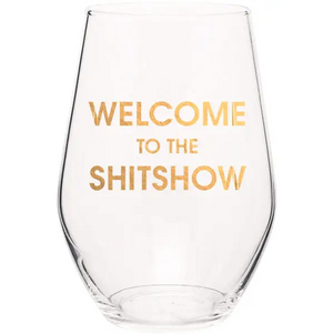 Welcome to the Shitshow Wine Glass by Chez Gagné