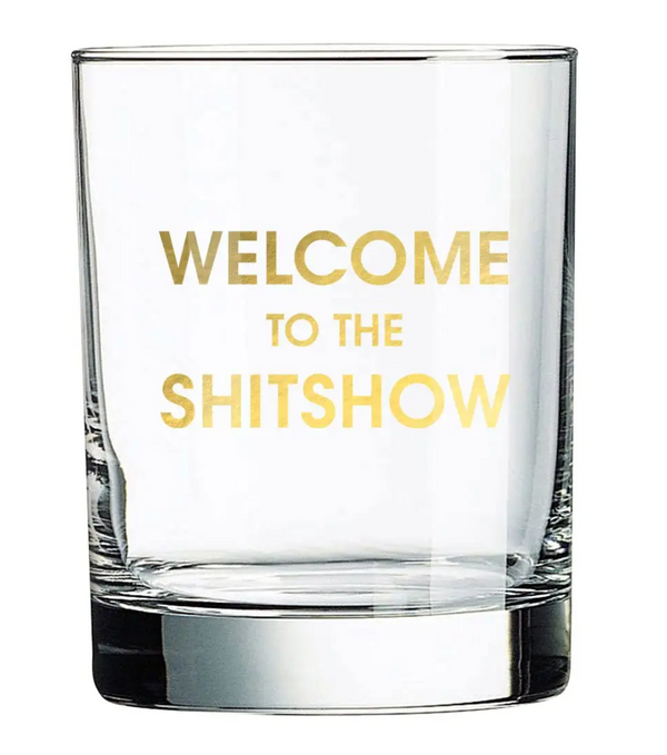 Welcome to the Shitshow Rocks Glass by Chez Gagné