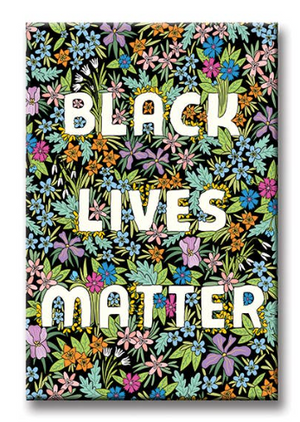 Black Lives Matter Magnet - The Found