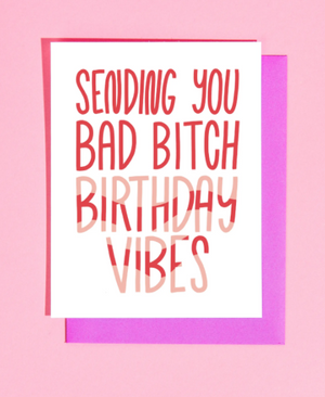 Bad Bitch Birthday Vibes Card by Craft Boner