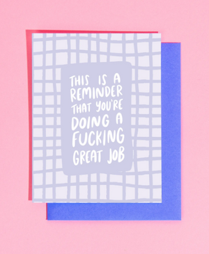 Reminder you're doing a fucking great job card by Craft Boner