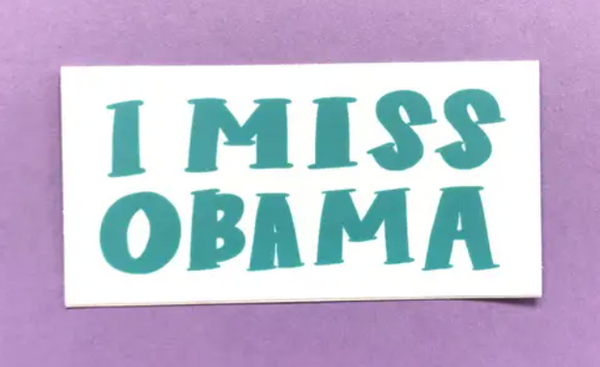 I miss Obama sticker by Craft Boner