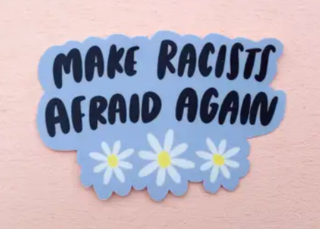 Make Racists Afraid Again Sticker by Craft Boner