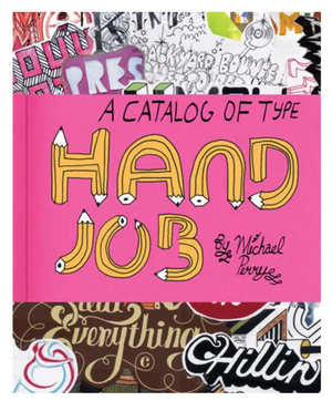 Hand Job, A Catalog of Type
