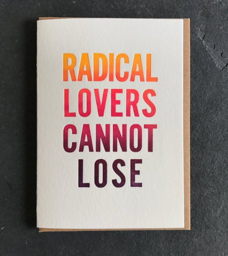 Radical Lovers Cannot Lose by Etc. Letterpress