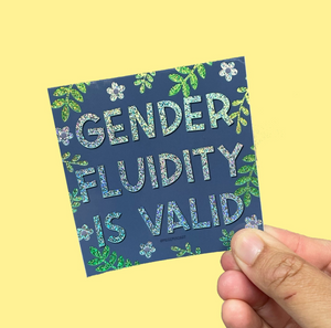 Gender Fluidity is Valid Sticker by MegEmikoArt