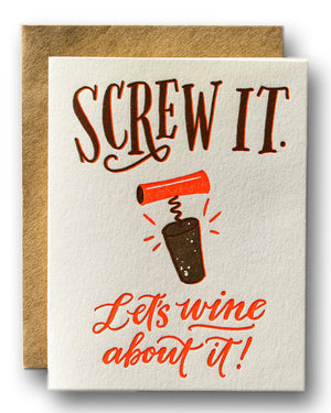 Screw It... Let's Wine About It!