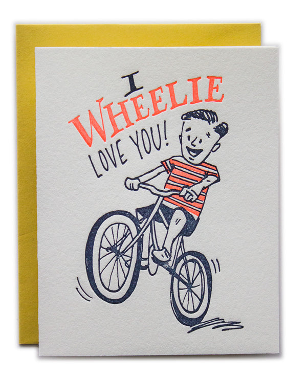 I Wheelie Love You!