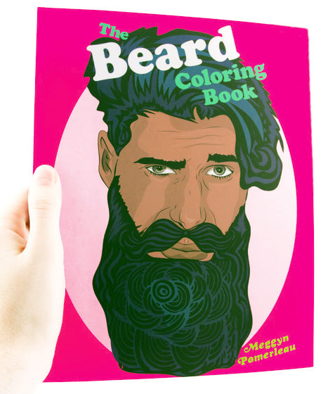 The Beard Coloring Book by Meggyn Pomerleau