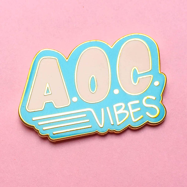 A.O.C. Vibes Hard Enamel Pin by Rhino Parade