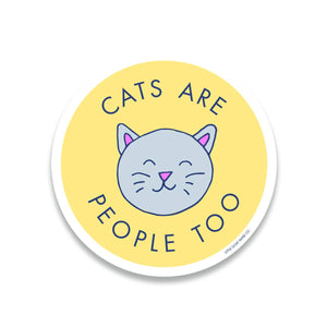 Cats are People Too Sticker by Little Goat Paper