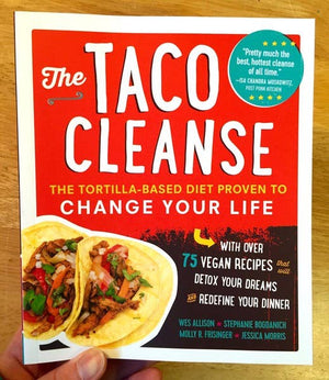Taco Cleanse: The Tortilla-Based Diet by Microcosm Publishing