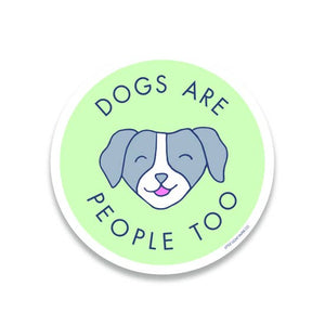 Dogs are People Too Sticker by Little Goat Paper