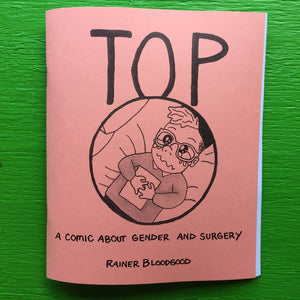 Microcosm Publishing - Top: A Comic About Surgical Transitions & Gender