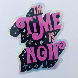 The Time Is Now Sticker by Ash + Chess