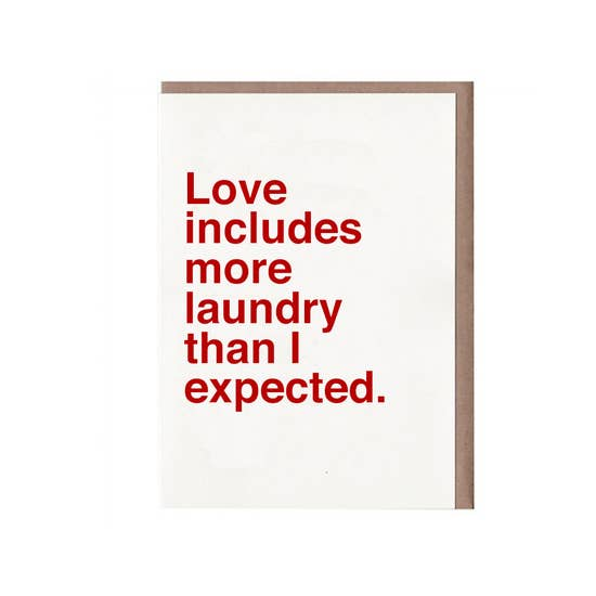 Love Includes More Laundry Than I Expected Card by Sad Shop