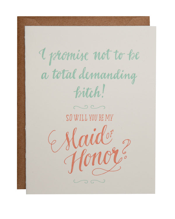 I promise not to be a total demanding bitch! - Maid of Honor Version