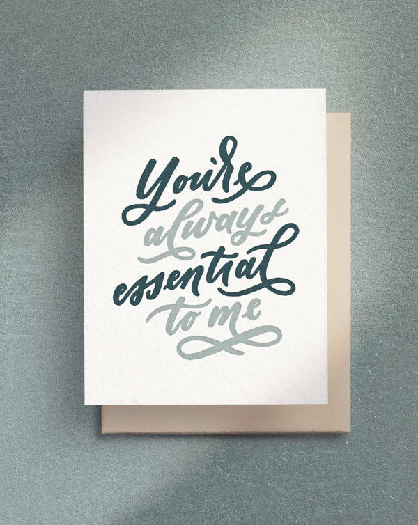 You're always essential to me card by Paper & Honey
