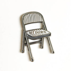 Sit Down Be Humble Folding Chair Homage Enamel Pin