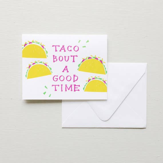 Taco 'Bout a Good Time Card by Printerette Press