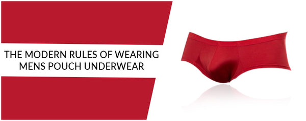 The modern rules of wearing Mens Pouch Underwear