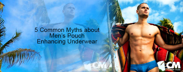 5 Common Myths about Men's Pouch Enhancing Underwear