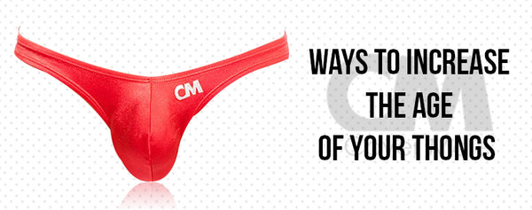 Ways To Increase The Age Of Your Thongs