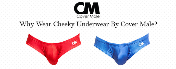 Why Wear Cheeky Underwear By Cover Male?