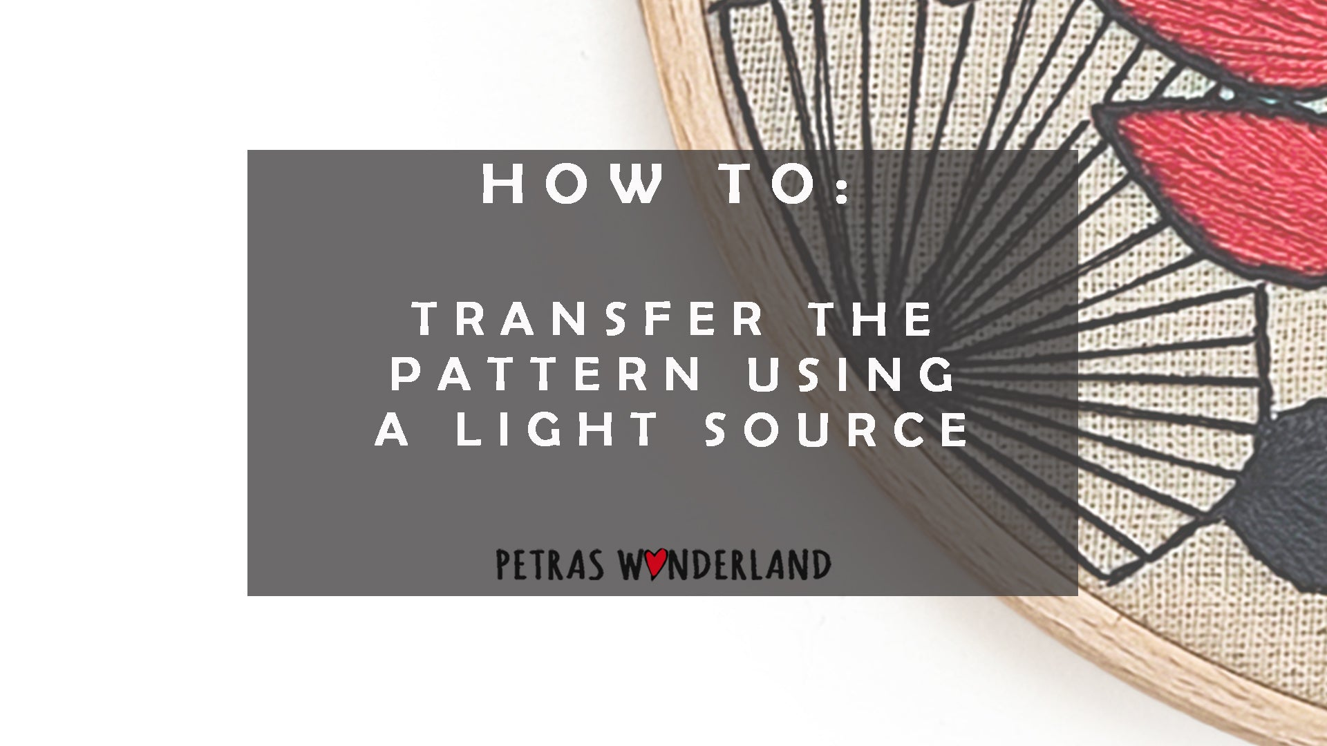 Transfer the pattern using a light source | HOW TO tutorial