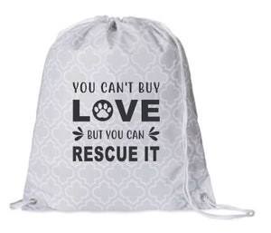 You Can't Buy Love, But You Can Rescue It Cinch Sack