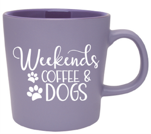 Weekends, Coffee & Dogs * Limited Edition*