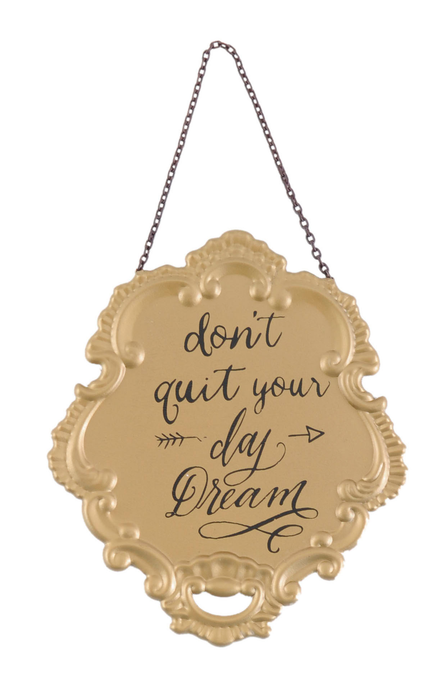 "Tekstbord ""Don't Quit your Day Dream"""