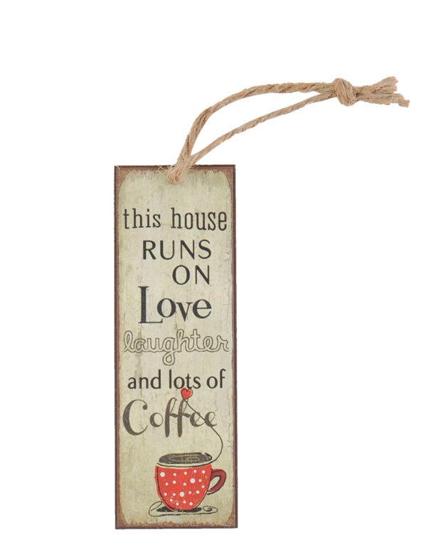 "Decoratie Hanger Tekst ""This House Runs on Love and Lots of Coffee"""