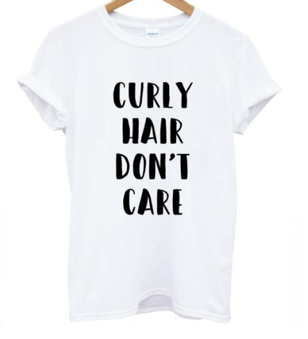 Curly Hair Don't Care Tshirt