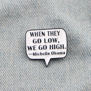 We Go High Brooch