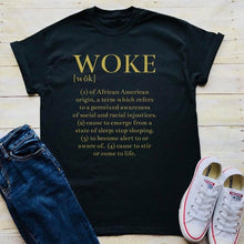 Load image into Gallery viewer, Woke Defined Tshirt
