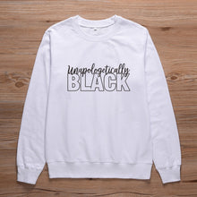 Load image into Gallery viewer, Unapologetically Black Sweatshirt