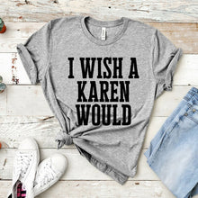 Load image into Gallery viewer, Try Me Karen Tshirt