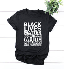Load image into Gallery viewer, Black Lives > White Feelings Tshirt