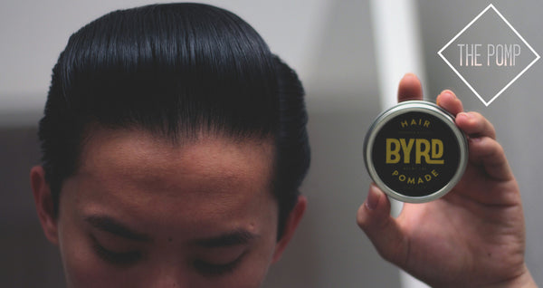 The Pomp - Hair styled with Byrd Hair Pomade