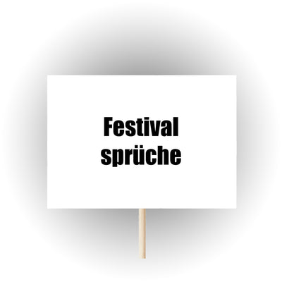 Festival sayings: The best sayings for cardboard signs