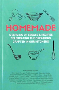 Homemade: A serving of essays and recipes celebrating the creations crafted in our kitchens.