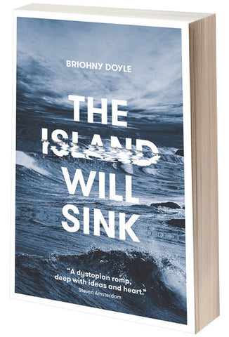 THE ISLAND WILL SINK, by Briohny Doyle
