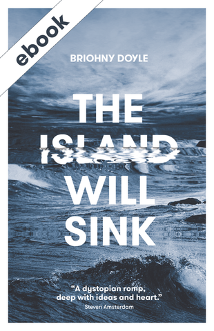 THE ISLAND WILL SINK, by Briohny Doyle (ebook)