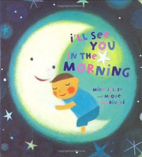 The illustrated cover of the book with a round circle in the middle filled with a child sleeping in a crescent moon. The moon has a smiling face.